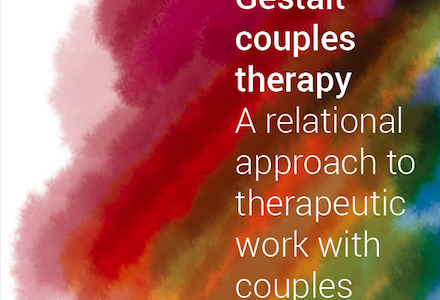 Gestalt couples therapy: A relational approach to therapeutic work with couples